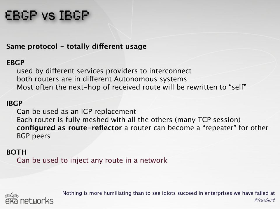 fully meshed with all the others (many TCP session) configured as route-reflector a router can become a repeater for other BGP peers BOTH