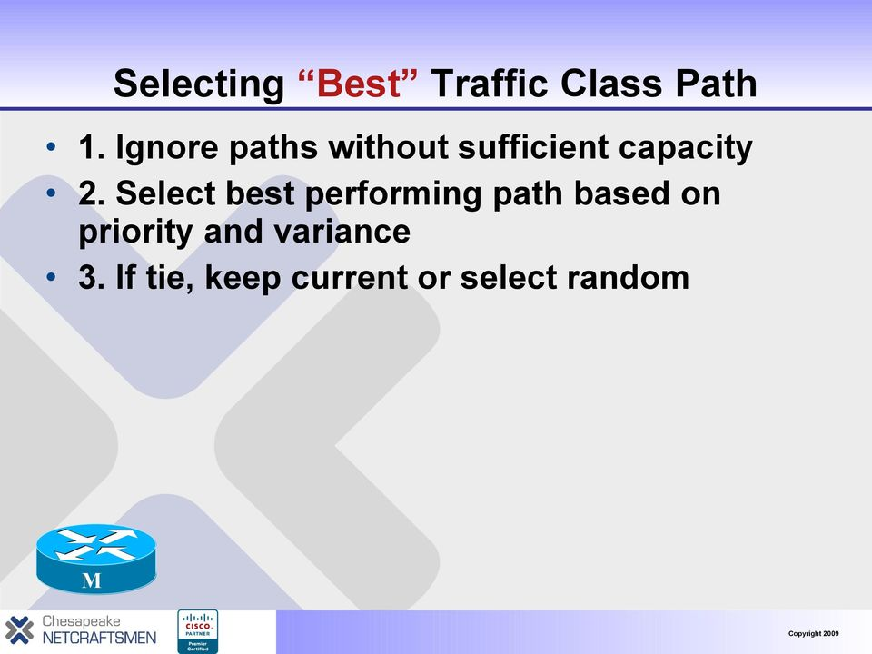 Select best performing path based on priority