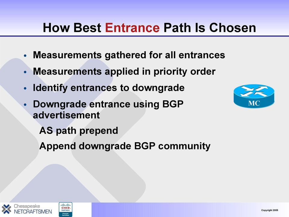 Identify entrances to downgrade Downgrade entrance using