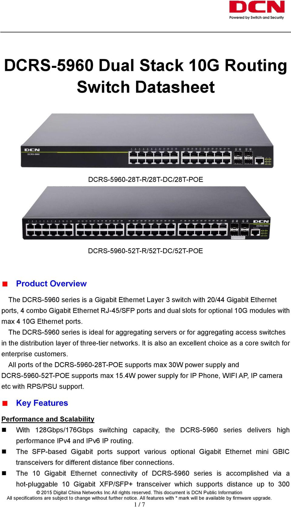 The DCRS-5960 series is ideal for aggregating servers or for aggregating access switches in the distribution layer of three-tier networks.