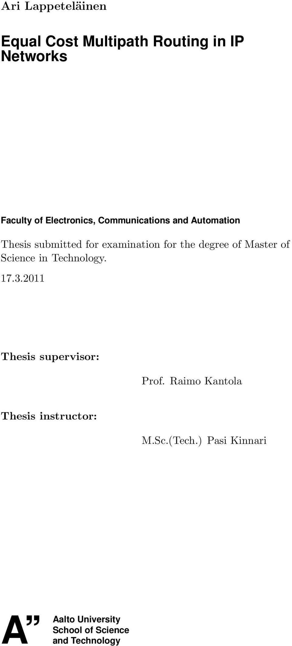 Master of Science in Technology. 17.3.2011 Thesis supervisor: Prof.