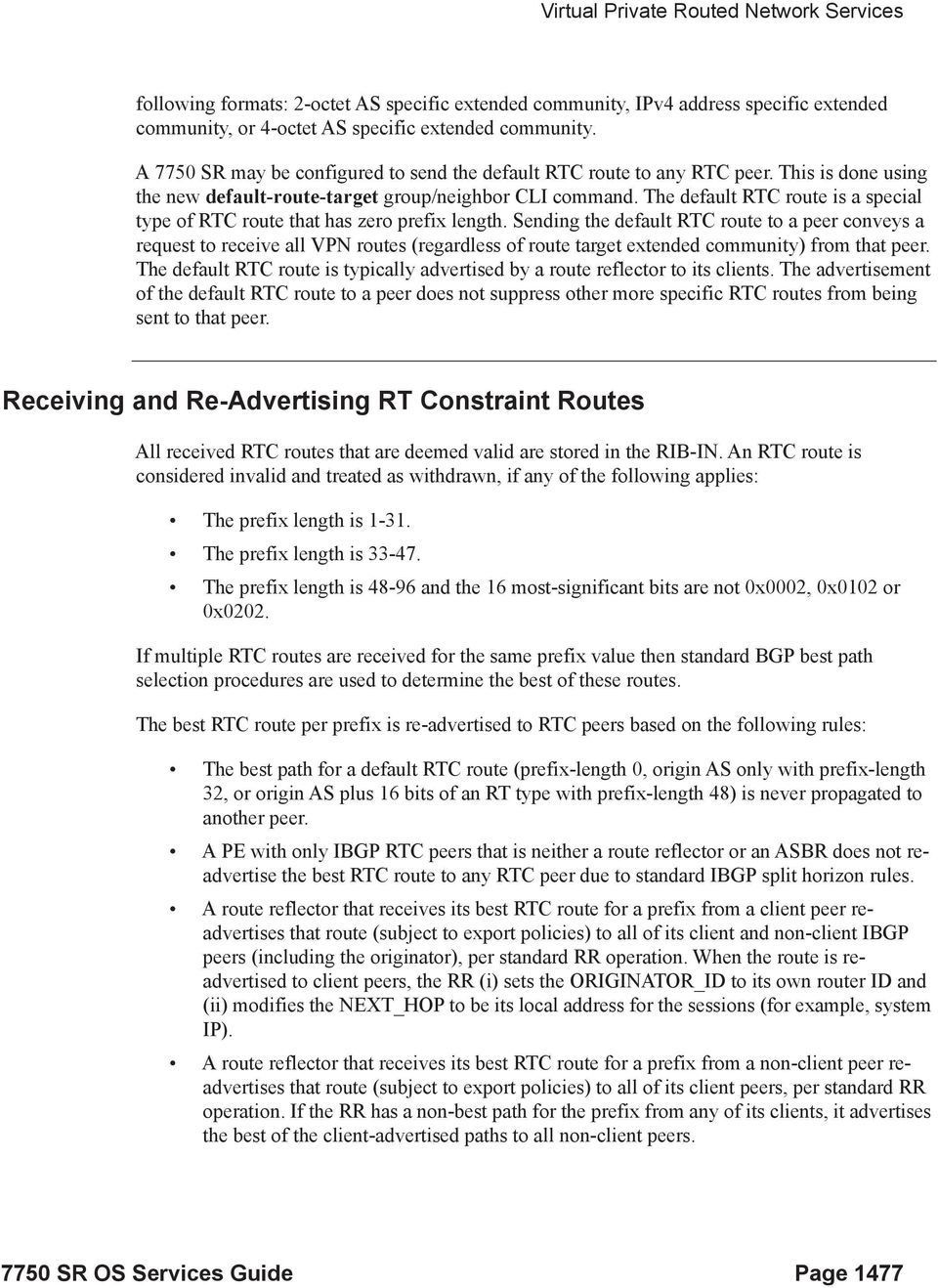 The default RTC route is a special type of RTC route that has zero prefix length.