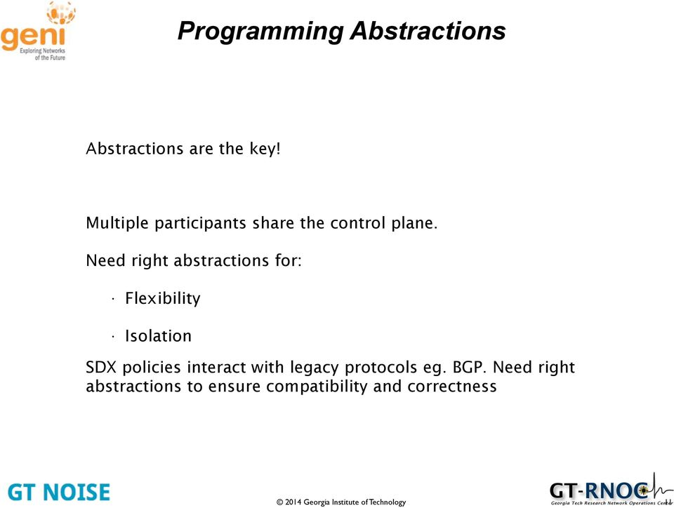 ! Need right abstractions for:! Flexibility!
