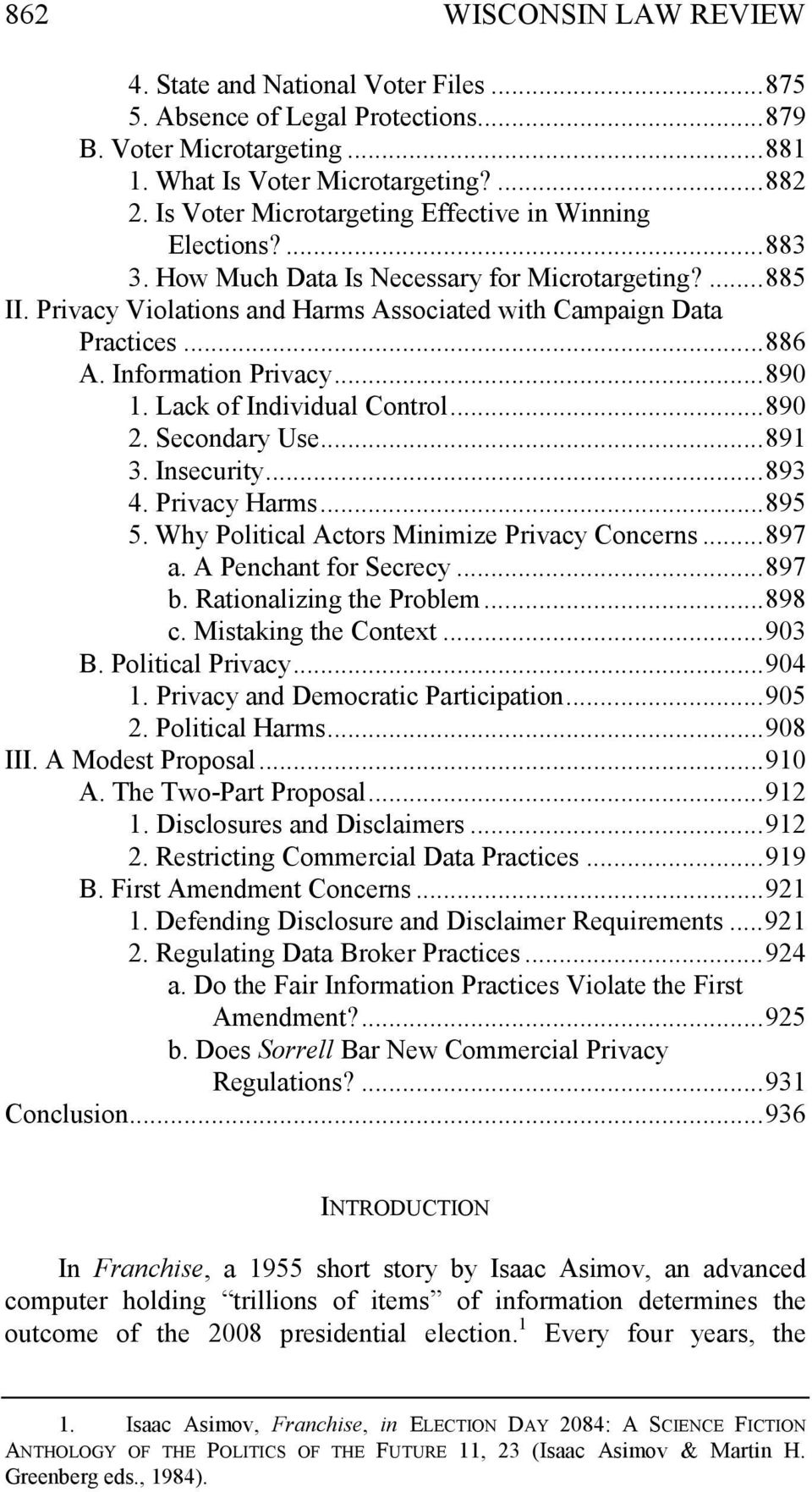 Information Privacy... 890 1. Lack of Individual Control... 890 2. Secondary Use... 891 3. Insecurity... 893 4. Privacy Harms... 895 5. Why Political Actors Minimize Privacy Concerns... 897 a.