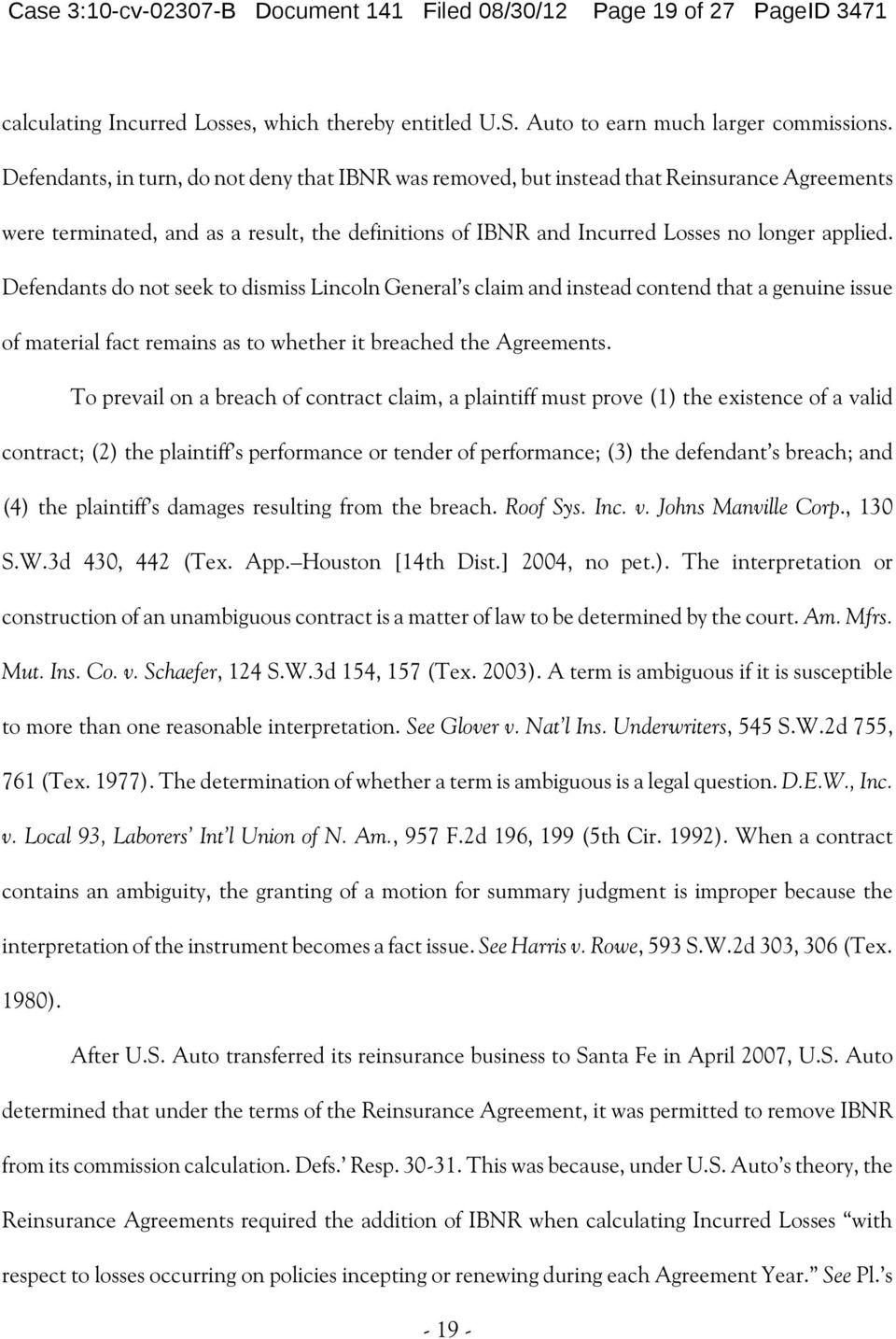 Defendants do not seek to dismiss Lincoln General s claim and instead contend that a genuine issue of material fact remains as to whether it breached the Agreements.