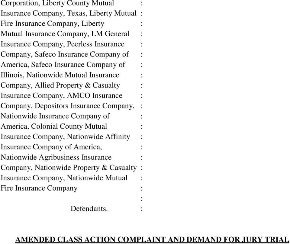 Company, Depositors Insurance Company, : Nationwide Insurance Company of : America, Colonial County Mutual : Insurance Company, Nationwide Affinity : Insurance Company of America, : Nationwide