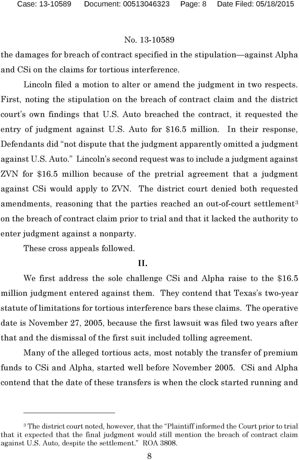 Auto breached the contract, it requested the entry of judgment against U.S. Auto for $16.5 million.