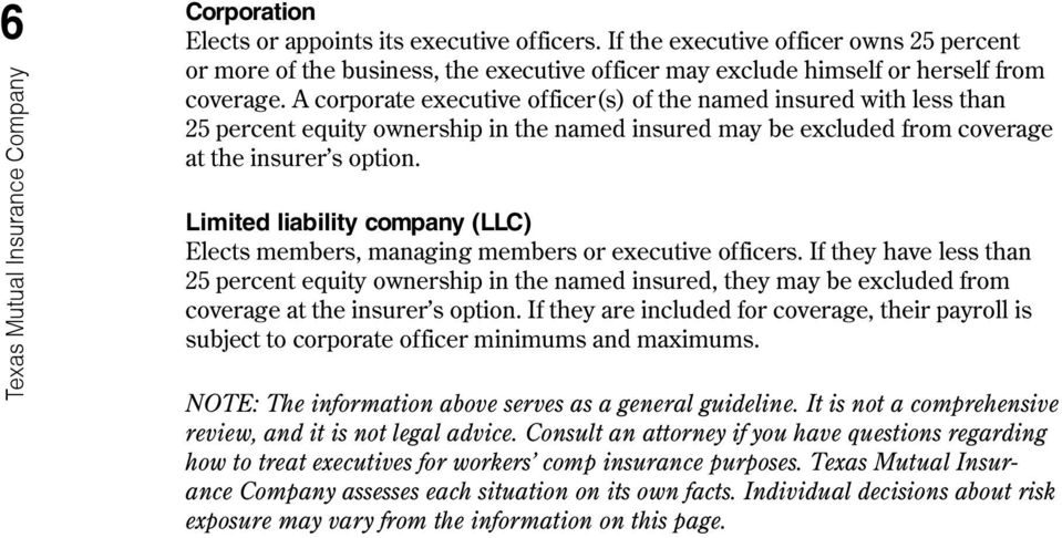 Texas Mutual Insurance Company Limited liability company (LLC) Elects members, managing members or executive officers.