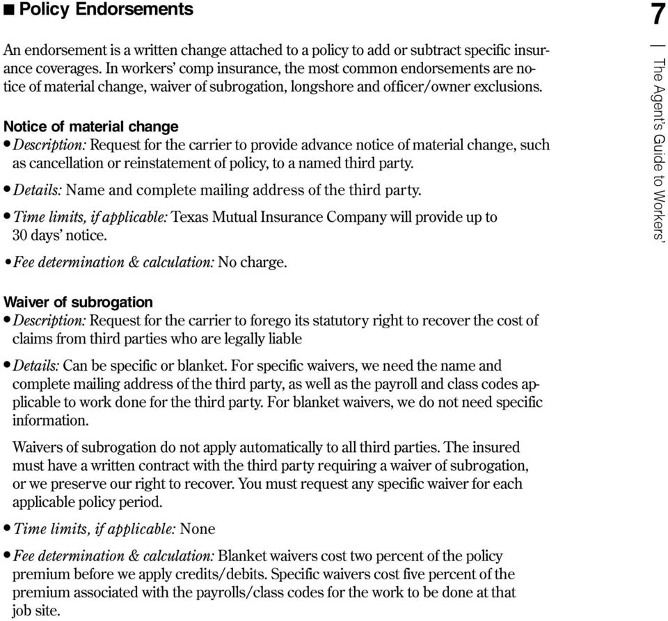 Notice of material change l Description: Request for the carrier to provide advance notice of material change, such as cancellation or reinstatement of policy, to a named third party.