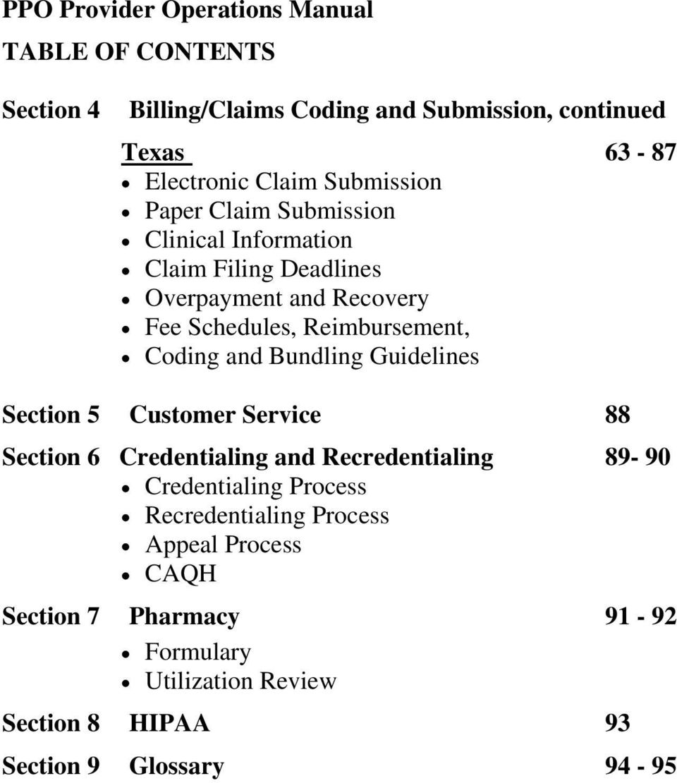 Coding and Bundling Guidelines Section 5 Customer Service 88 Section 6 Credentialing and Recredentialing 89-90 Credentialing Process