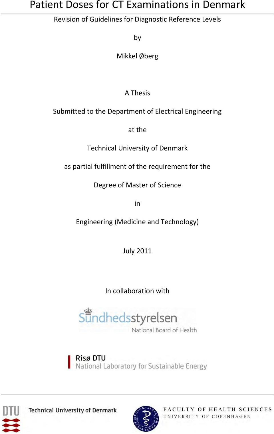 Engineering at the Technical University of Denmark as partial fulfillment of the