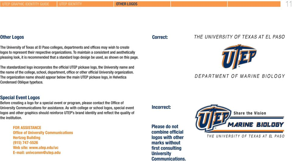The standardized logo incorporates the official UteP pickaxe logo, the University name and the name of the college, school, department, office or other official University organization.