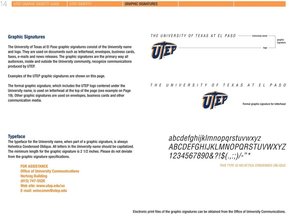 The graphic signatures are the primary way all audiences, inside and outside the University community, recognize communications produced by UTEP.