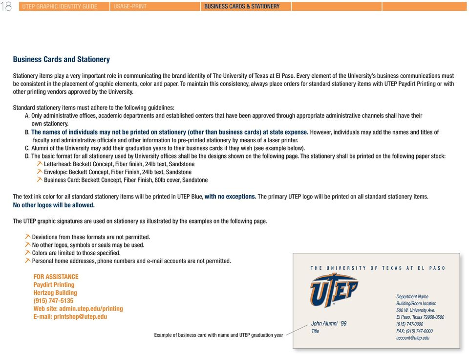 To maintain this consistency, always place orders for standard stationery items with UTEP Paydirt Printing or with other printing vendors approved by the University.