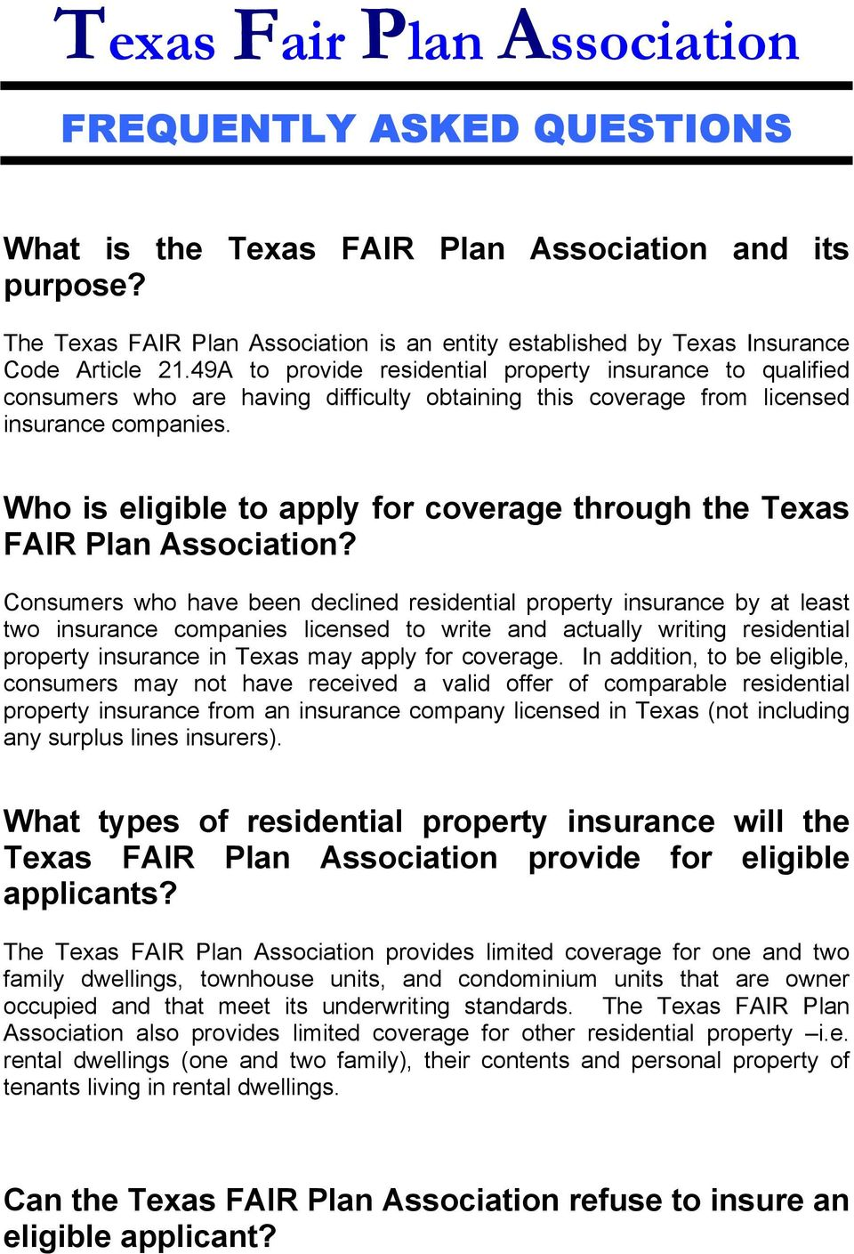49A to provide residential property insurance to qualified consumers who are having difficulty obtaining this coverage from licensed insurance companies.