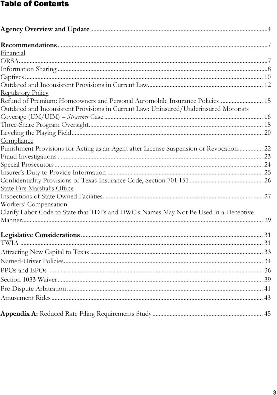 .. 15 Outdated and Inconsistent Provisions in Current Law: Uninsured/Underinsured Motorists Coverage (UM/UIM) Stracener Case... 16 Three-Share Program Oversight... 18 Leveling the Playing Field.