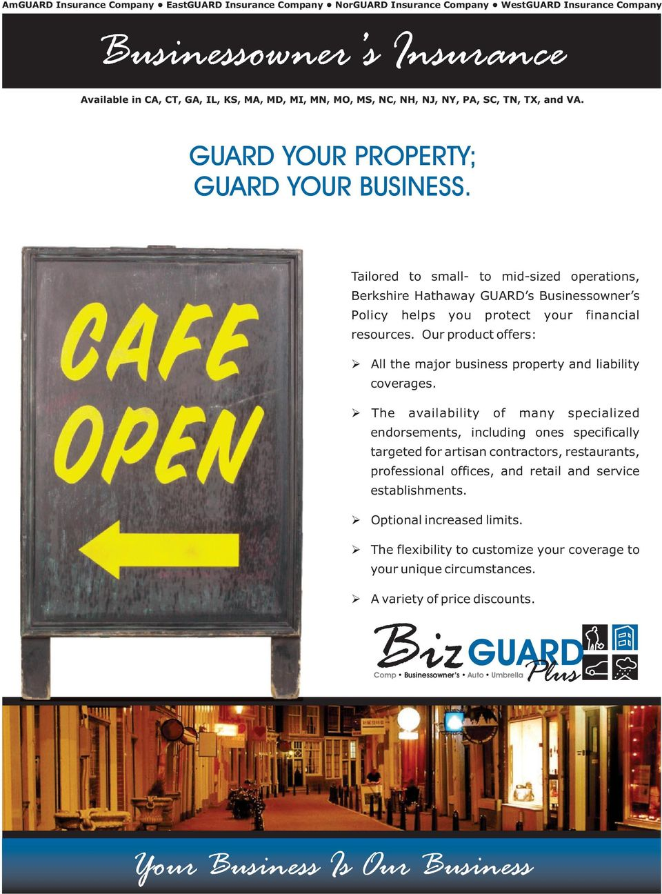 Our product offers: All the major business property and liability coverages.