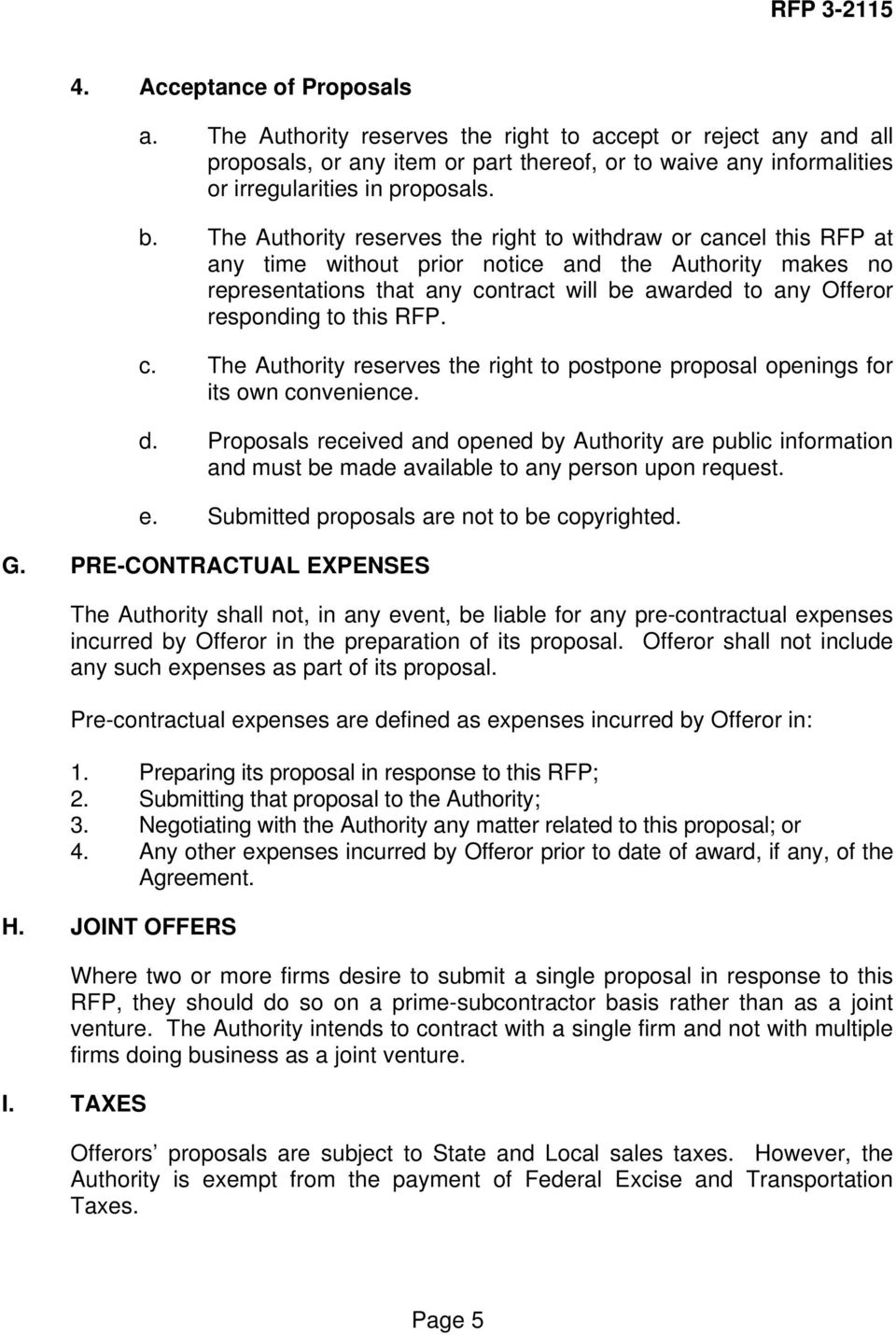 to this RFP. c. The Authority reserves the right to postpone proposal openings for its own convenience. d.