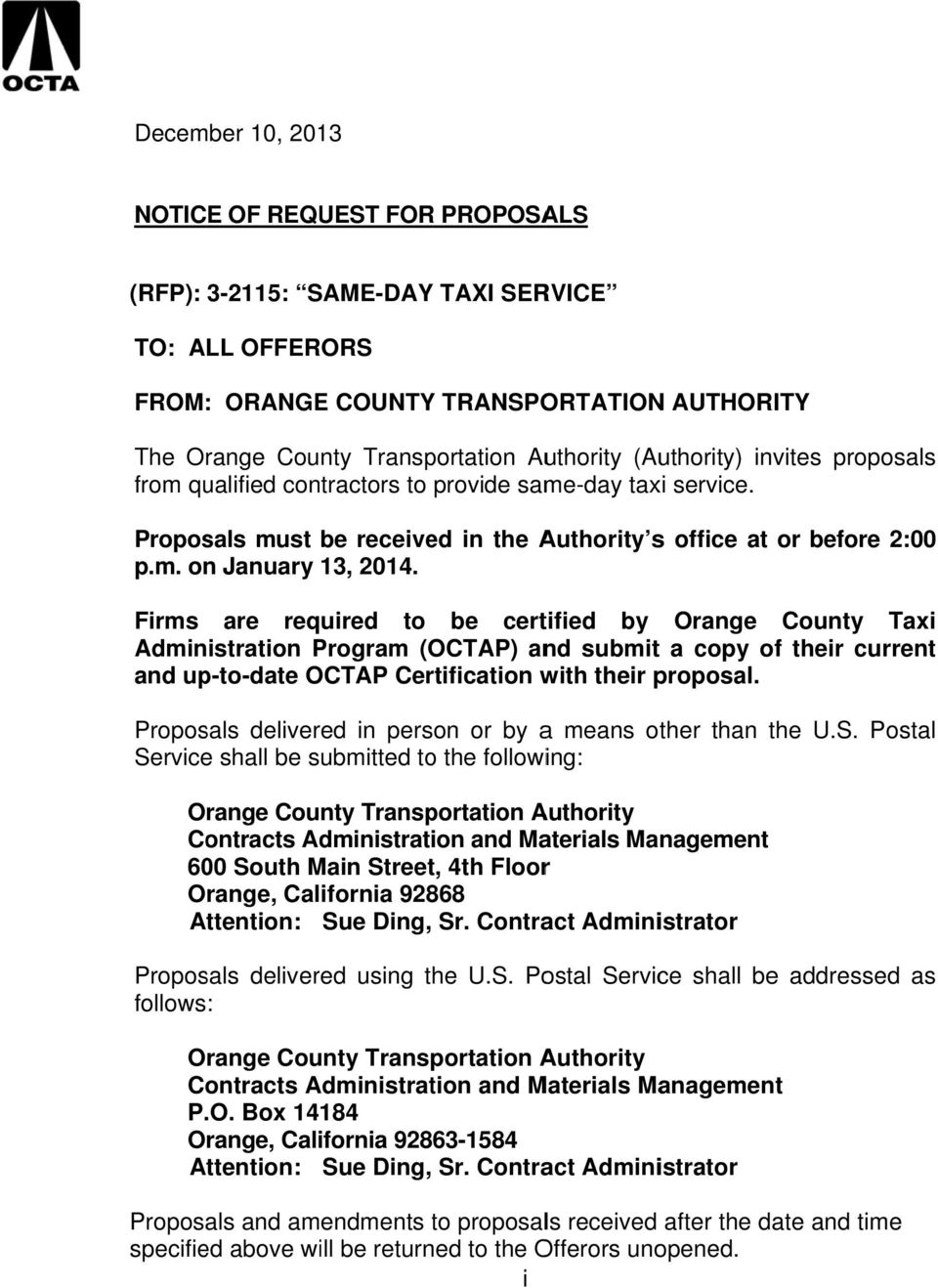 or before 2:00 Firms are required to be certified by Orange County Taxi Administration Program (OCTAP) and submitt a copy of their current and up-to-date OCTAP Certification with their proposal.