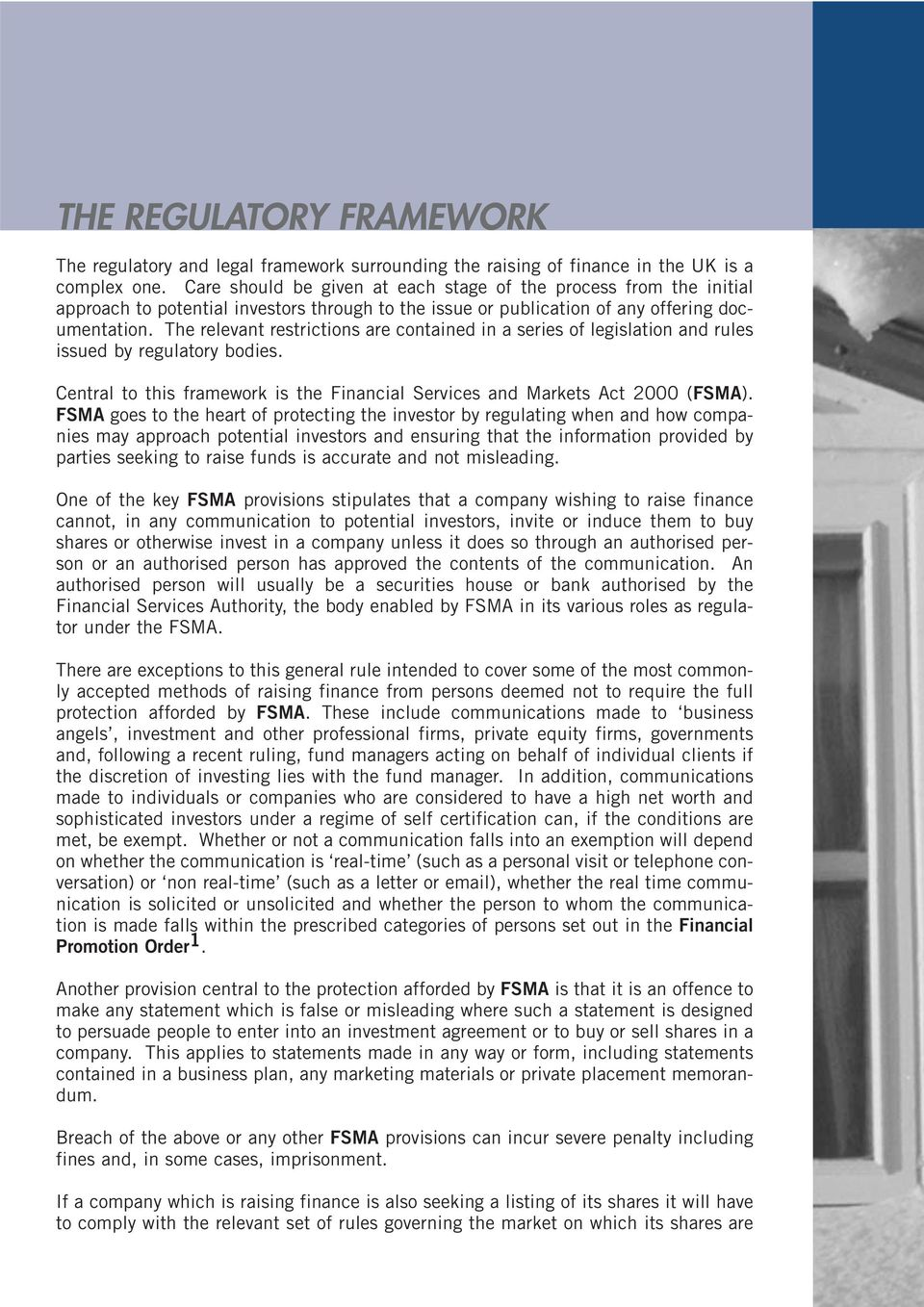 The relevant restrictions are contained in a series of legislation and rules issued by regulatory bodies. Central to this framework is the Financial Services and Markets Act 2000 (FSMA).