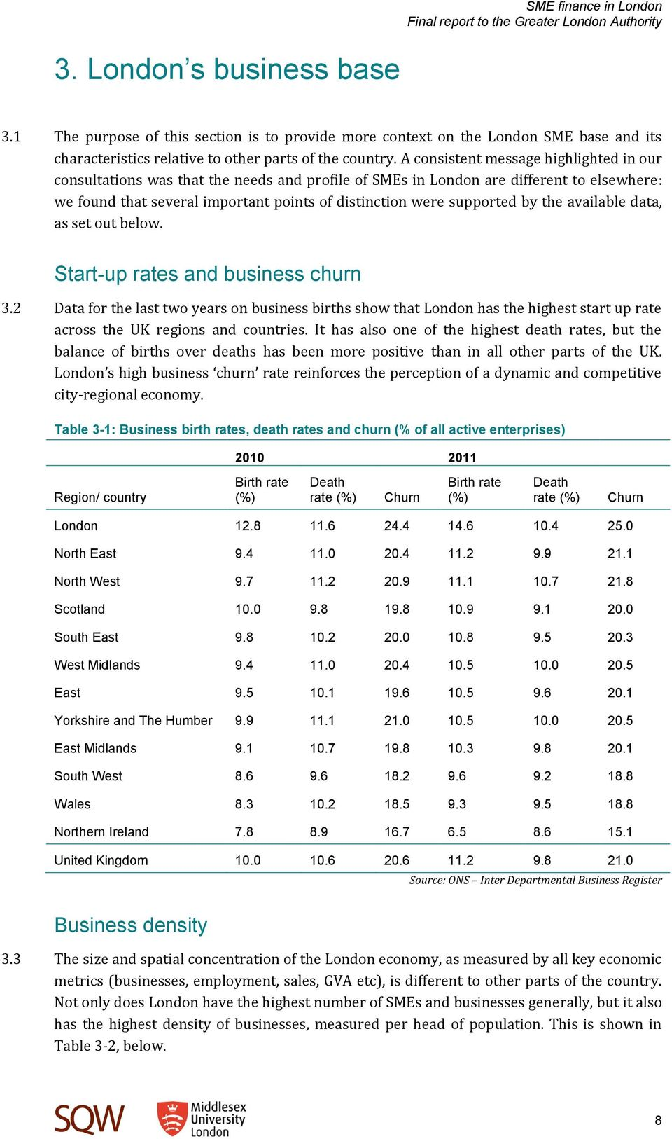 by the available data, as set out below. Start-up rates and business churn 3.