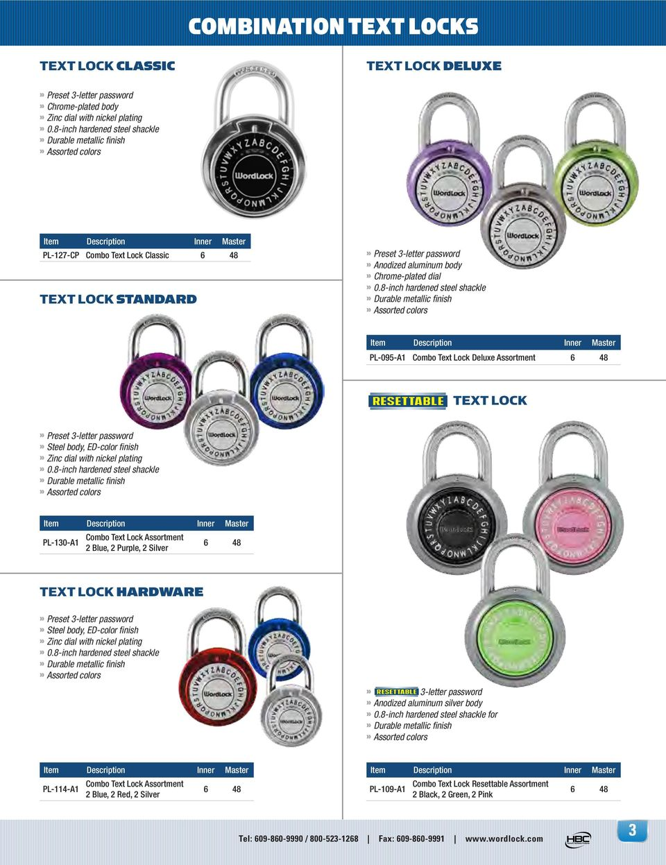 8-inch hardened steel shackle Durable metallic finish Assorted colors PL-095-A1 Combo Text Lock Deluxe Assortment RESETTABLE TEXT LOCK Preset 3-letter password Steel body, ED-color finish Zinc dial
