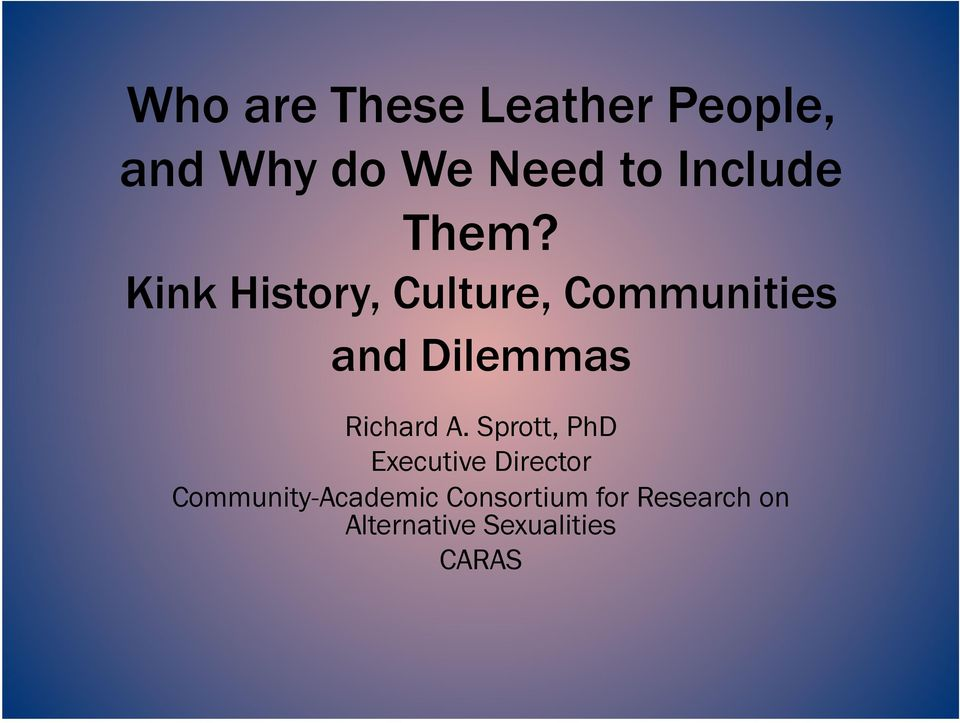 Kink History, Culture, Communities and Dilemmas Richard A.