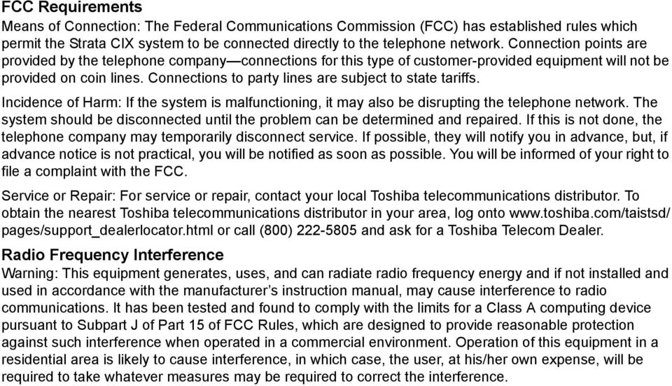 Connections to party lines are subject to state tariffs. Incidence of Harm: If the system is malfunctioning, it may also be disrupting the telephone network.