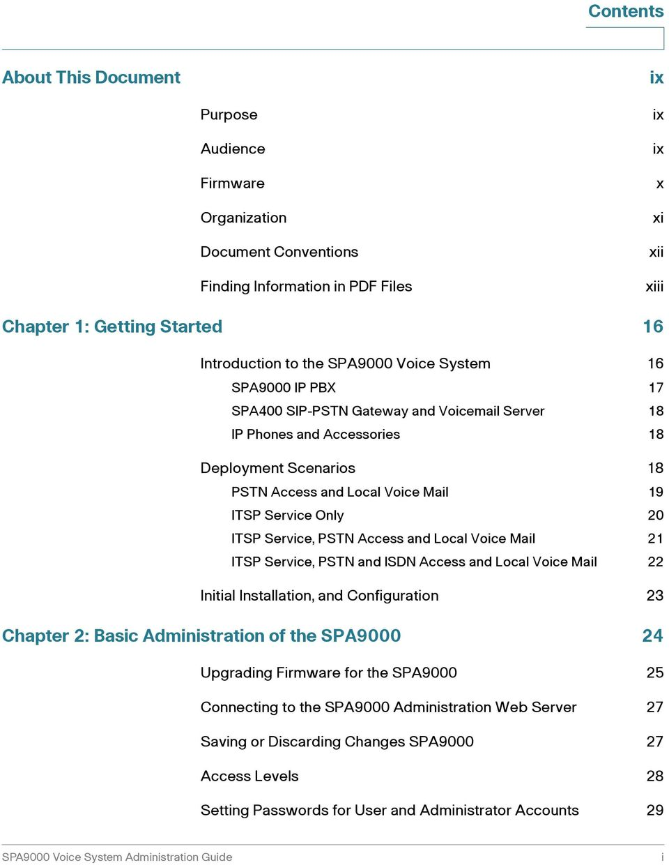 ITSP Service, PSTN Access and Local Voice Mail 21 ITSP Service, PSTN and ISDN Access and Local Voice Mail 22 Initial Installation, and Configuration 23 Chapter 2: Basic Administration of the SPA9000