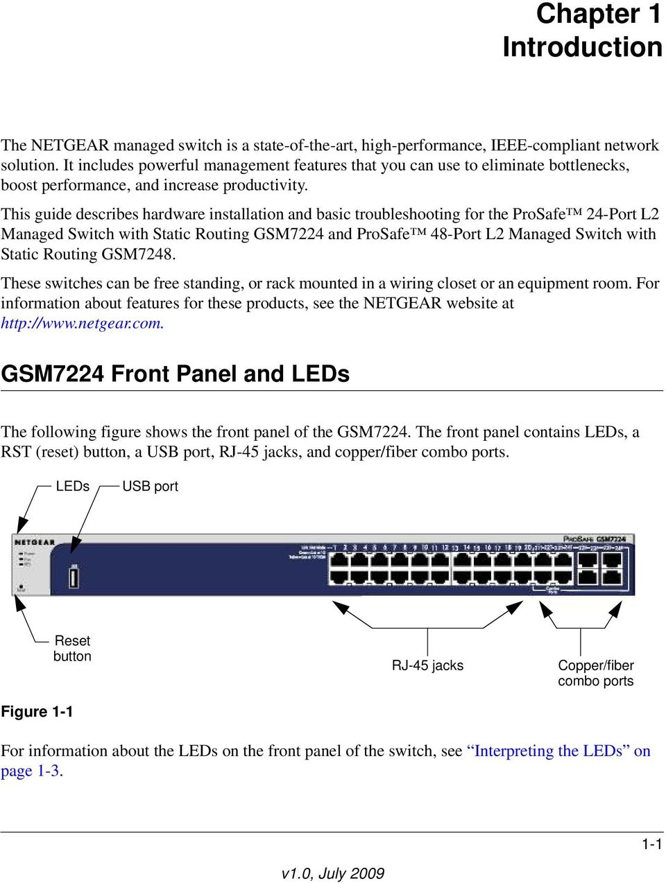 This guide describes hardware installation and basic troubleshooting for the ProSafe 24-Port L2 Managed Switch with Static Routing GSM7224 and ProSafe 48-Port L2 Managed Switch with Static Routing