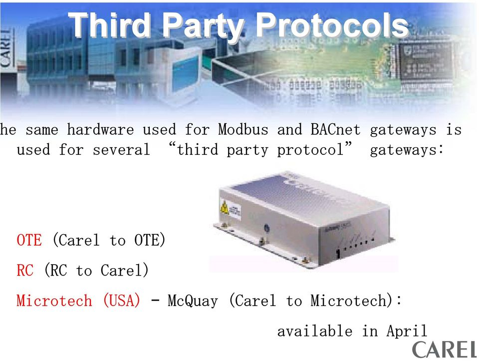 protocol gateways: OTE (Carel to OTE) RC (RC to Carel)