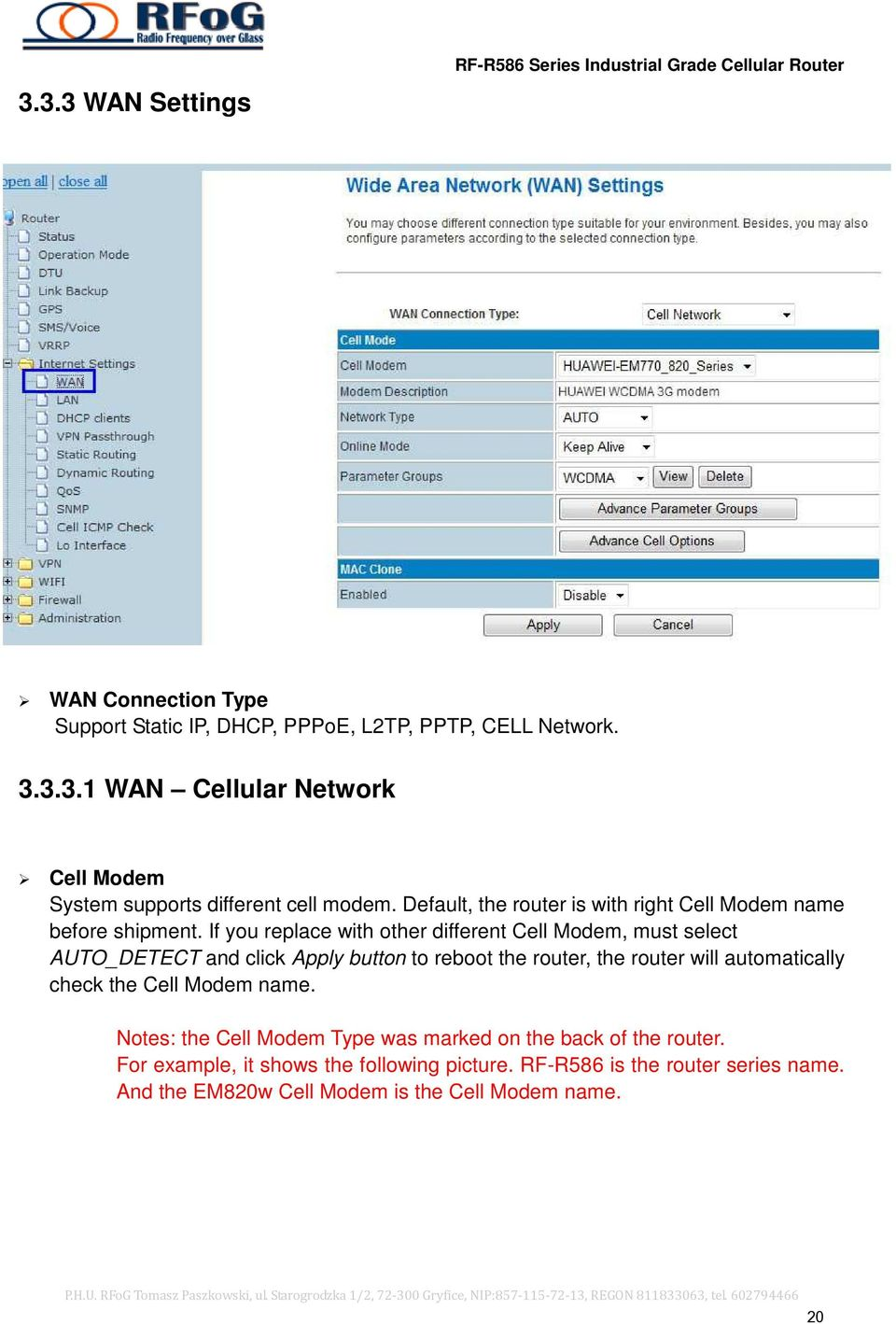 If you replace with other different Cell Modem, must select AUTO_DETECT and click Apply button to reboot the router, the router will automatically check the Cell