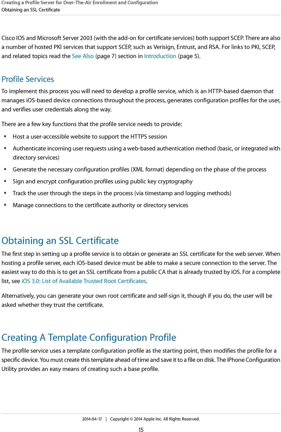 For more information about these profiles, read Configuration Profile Format in Enterprise Deployment Guide.