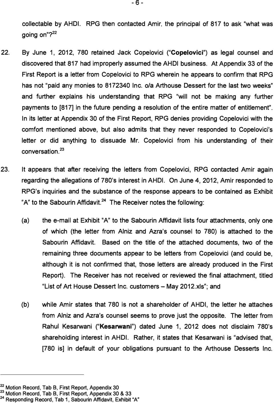 "At Appendix 33 of the First Report is a letter from Copelovici to RPG wherein he appears to confirm that RPG has not ""paid any monies to 8172340 Inc."