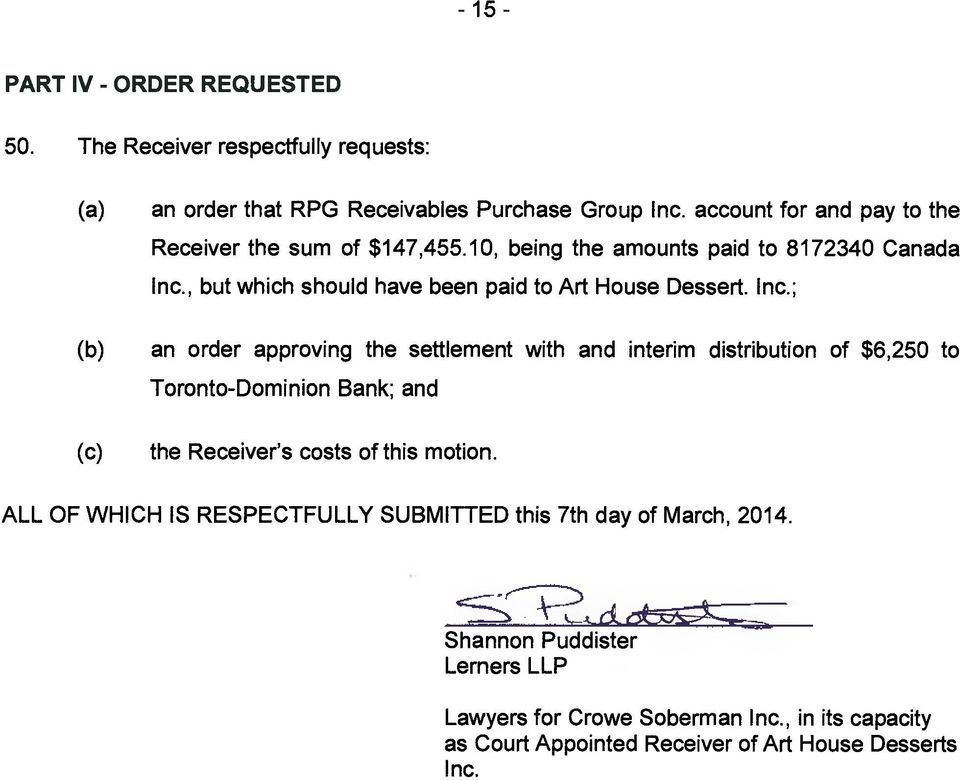 Inc.; an order approving the settlement with and interim distribution of $6,250 to Toronto-Dominion Bank; and the Receivers costs of this motion.