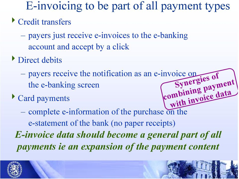 payments Synergies of combining payment with invoice data complete e-information of the purchase on the e-statement of
