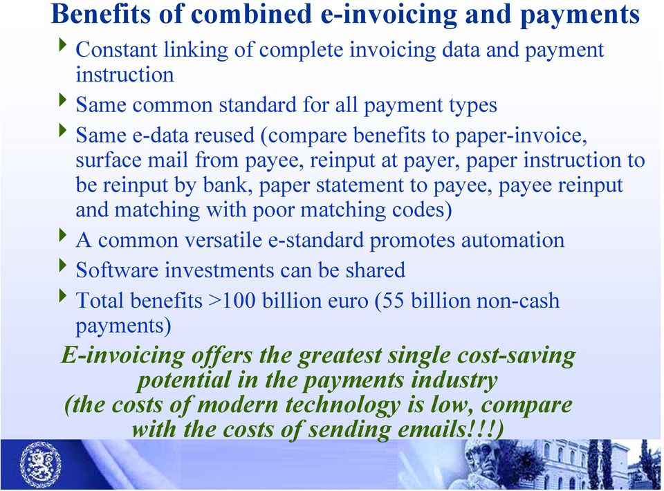 matching with poor matching codes) 4A common versatile e-standard promotes automation 4Software investments can be shared 4Total benefits >100 billion euro (55 billion