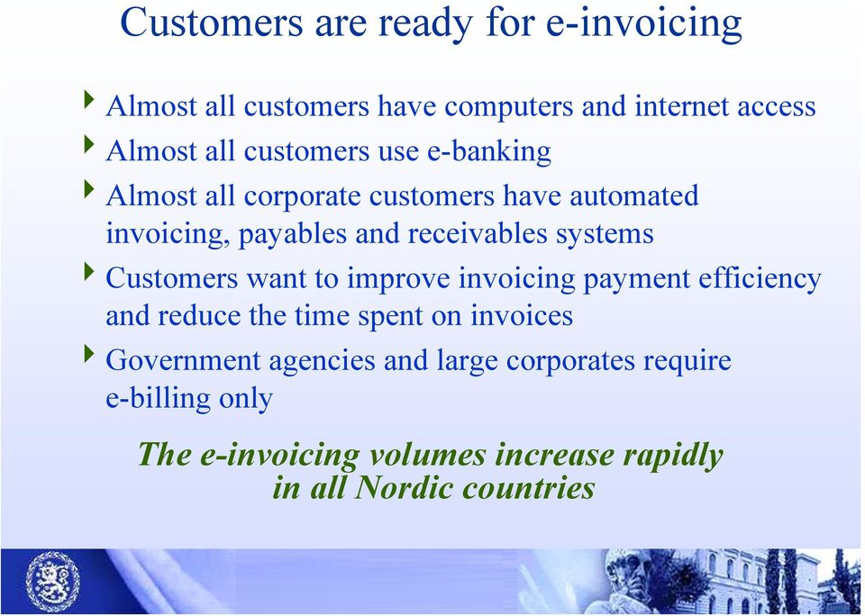 systems 4Customers want to improve invoicing payment efficiency and reduce the time spent on invoices