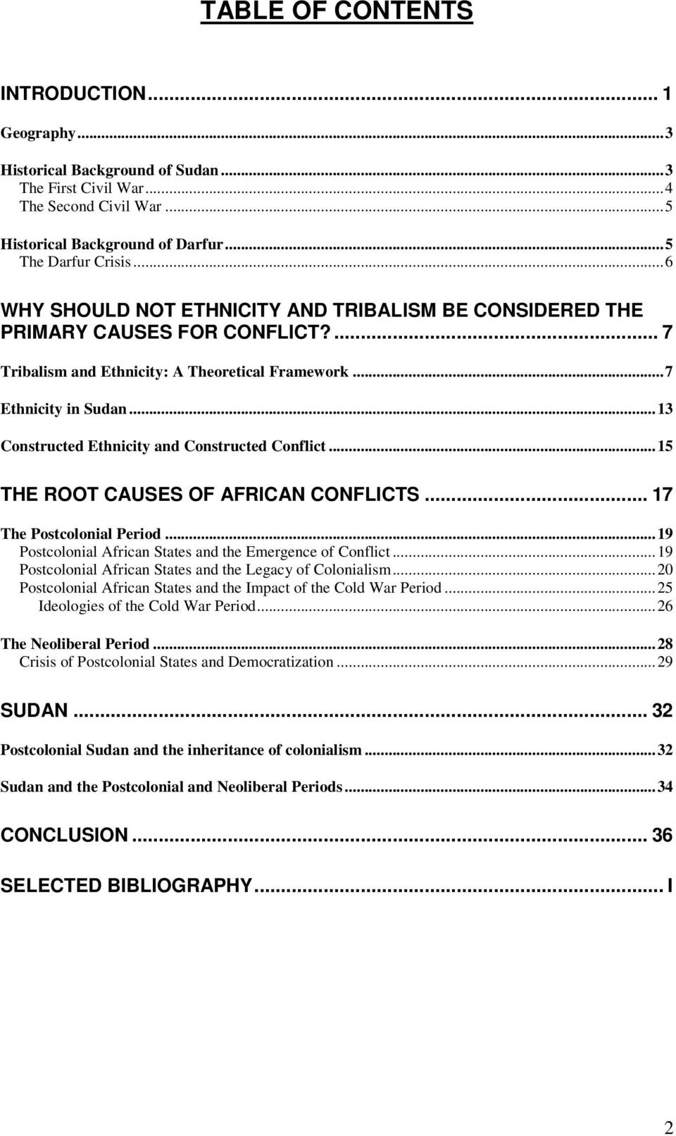 ..13 Constructed Ethnicity and Constructed Conflict...15 THE ROOT CAUSES OF AFRICAN CONFLICTS... 17 The Postcolonial Period...19 Postcolonial African States and the Emergence of Conflict.