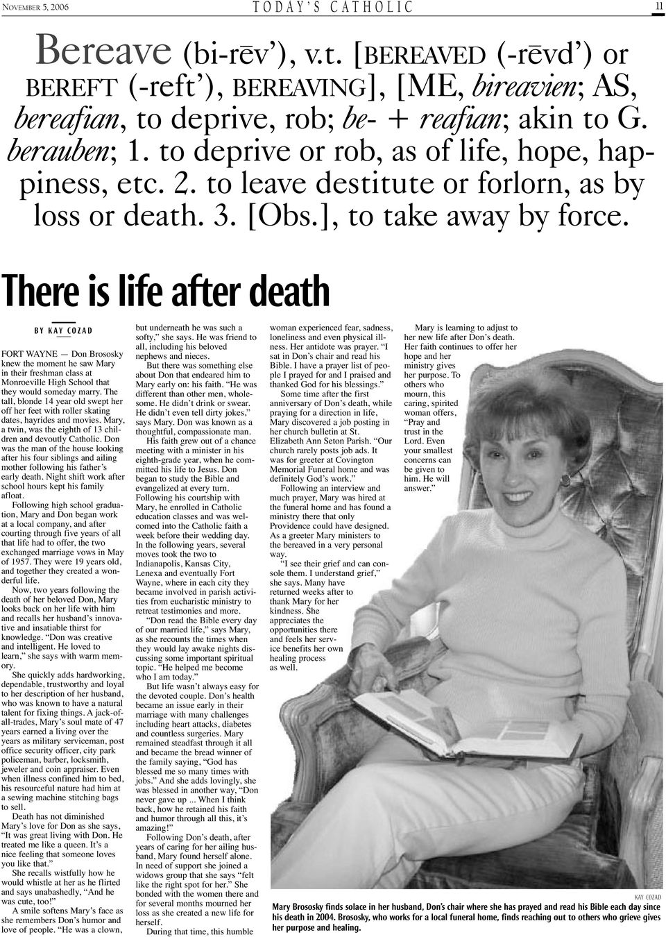 There is life after death BY KAY COZAD FORT WAYNE Don Brososky knew the moment he saw Mary in their freshman class at Monroeville High School that they would someday marry.