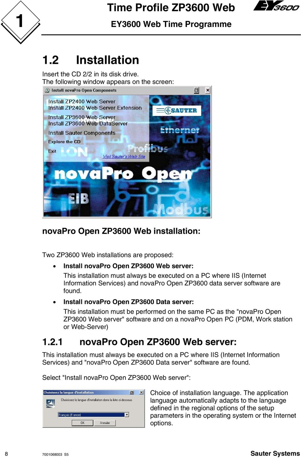 executed on a PC where IIS (Internet Information Services) and novapro Open ZP3600 data server software are found.