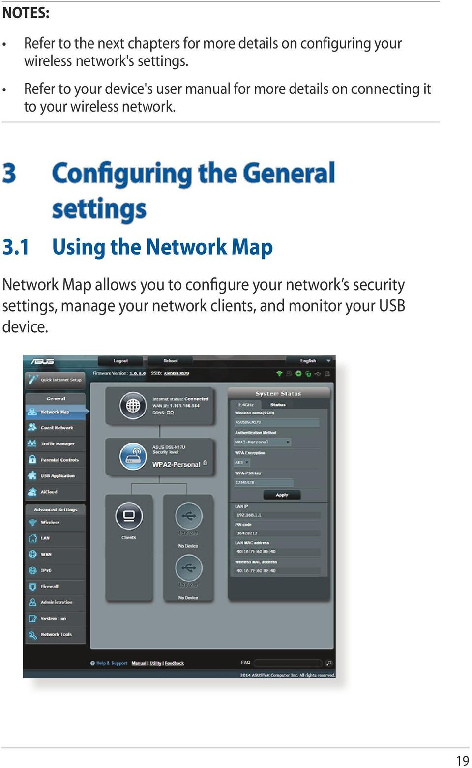 Refer to your device's user manual for more details on connecting it to your wireless network.