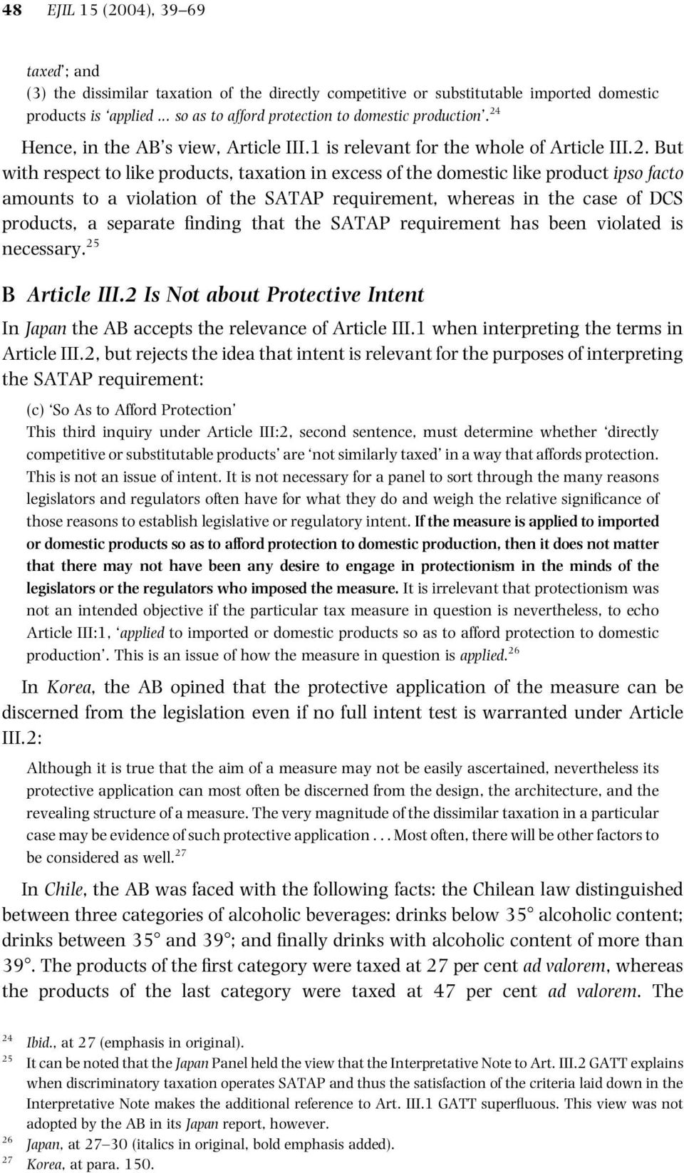 violation of the SATAP requirement, whereas in the case of DCS products, a separate finding that the SATAP requirement has been violated is necessary. 25 B Article III.