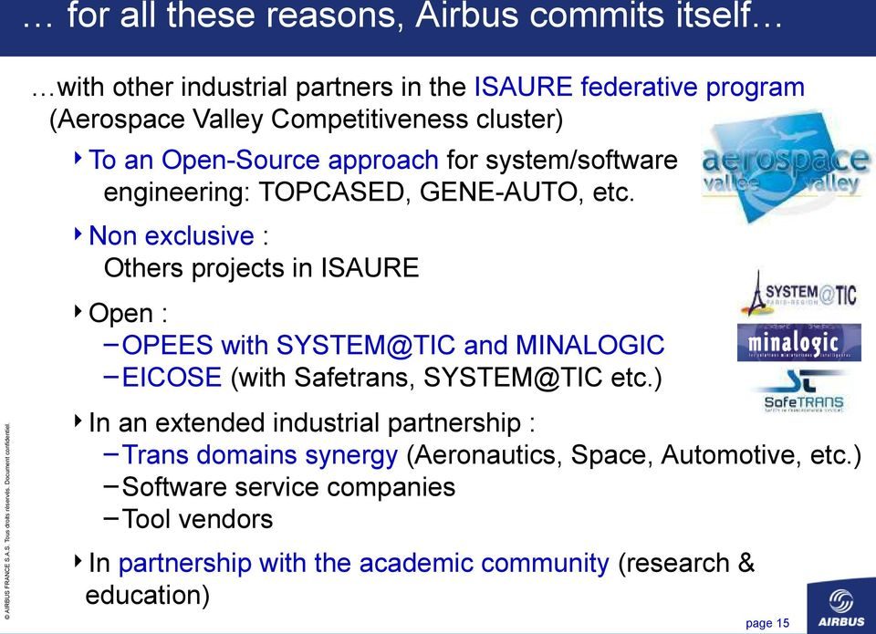 Non exclusive : Others projects in ISAURE : OPEES with SYSTEM@TIC and MINALOGIC EICOSE (with Safetrans, SYSTEM@TIC etc.