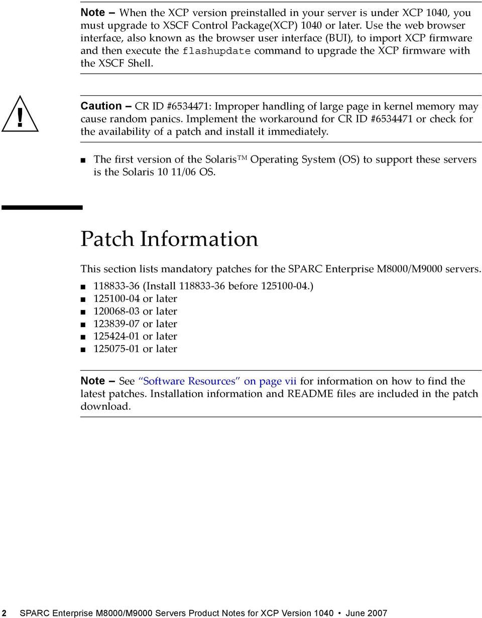 Caution CR ID #6534471: Improper handling of large page in kernel memory may cause random panics.