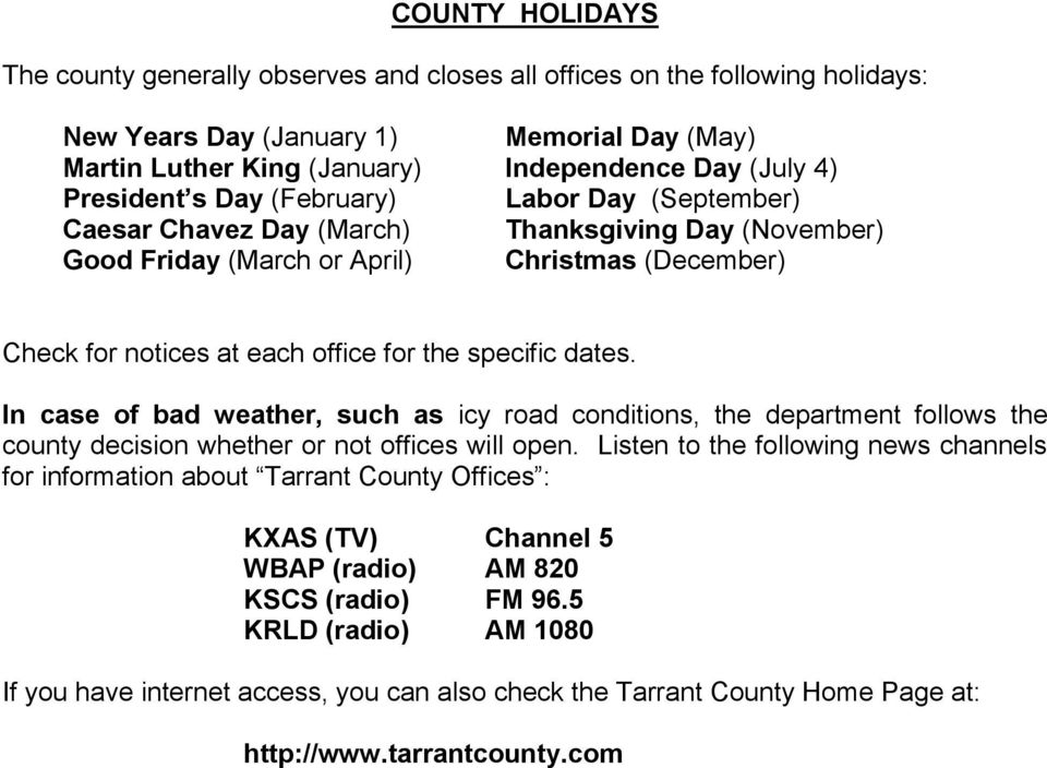 specific dates. In case of bad weather, such as icy road conditions, the department follows the county decision whether or not offices will open.