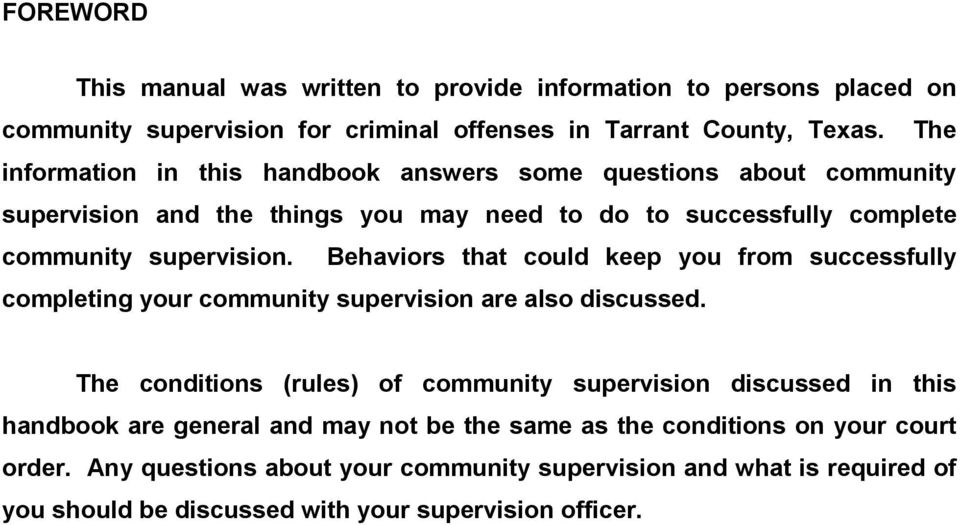 Behaviors that could keep you from successfully completing your community supervision are also discussed.