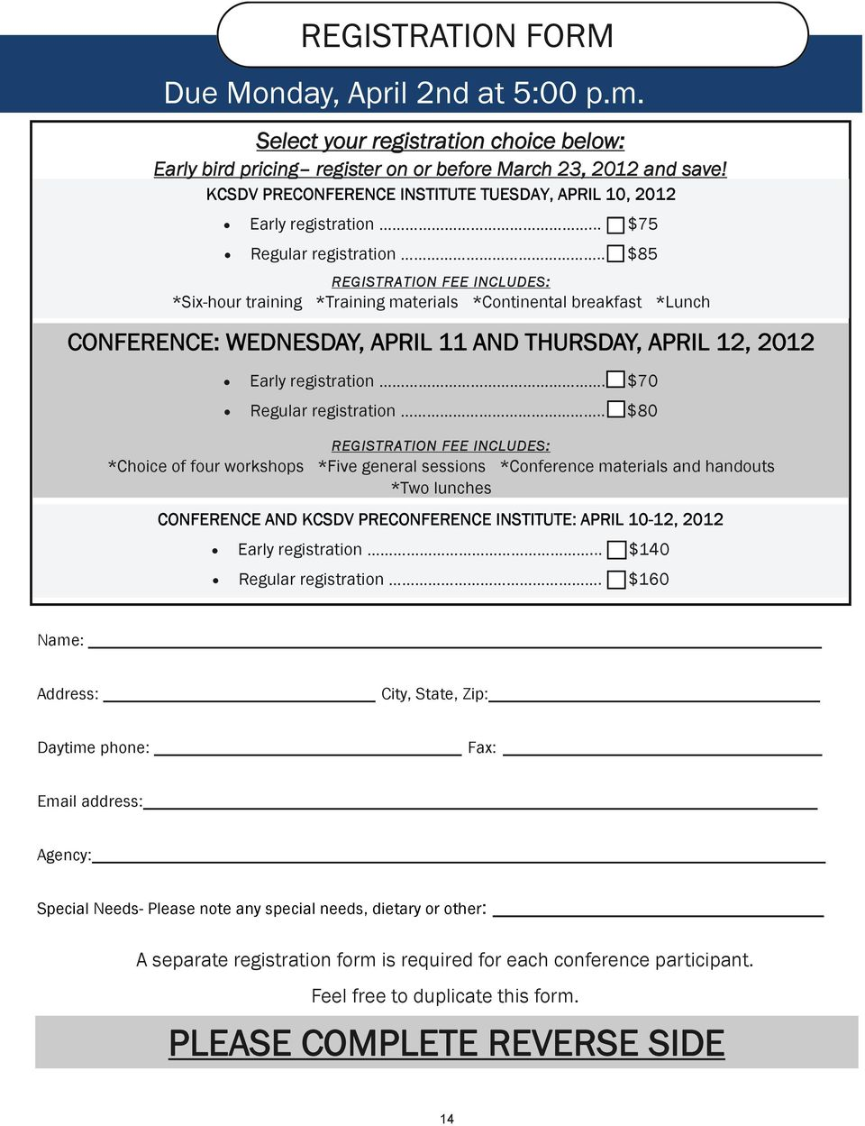 . $85 REGISTRATION FEE INCLUDES: *Six-hour training *Training materials *Continental breakfast *Lunch CONFERENCE: WEDNESDAY, APRIL 11 AND THURSDAY, APRIL 12, 2012 Early registration.
