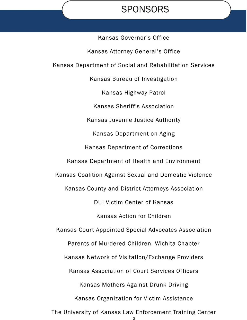 Violence Kansas County and District Attorneys Association DUI Victim Center of Kansas Kansas Action for Children Kansas Court Appointed Special Advocates Association Parents of Murdered Children,