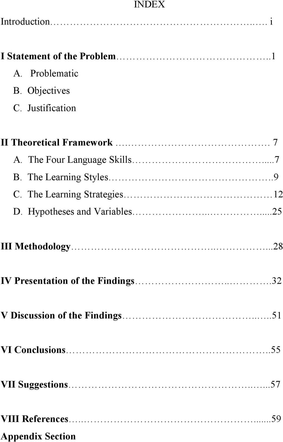 The Learning Strategies 12 D. Hypotheses and Variables......25 III Methodology.